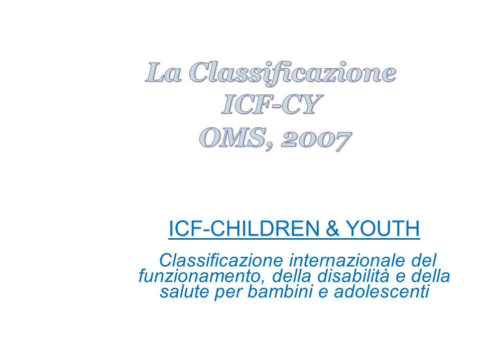La Classificazione ICF-CY OMS, 2007