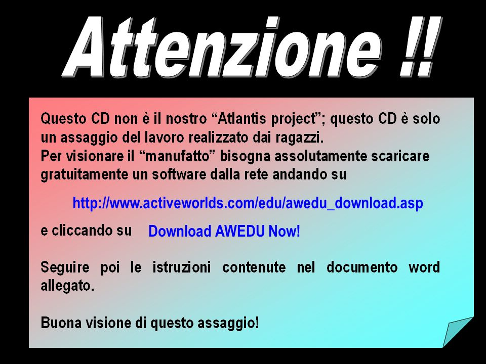 Attenzione !! http://www.activeworlds.com/edu/awedu_download.asp
