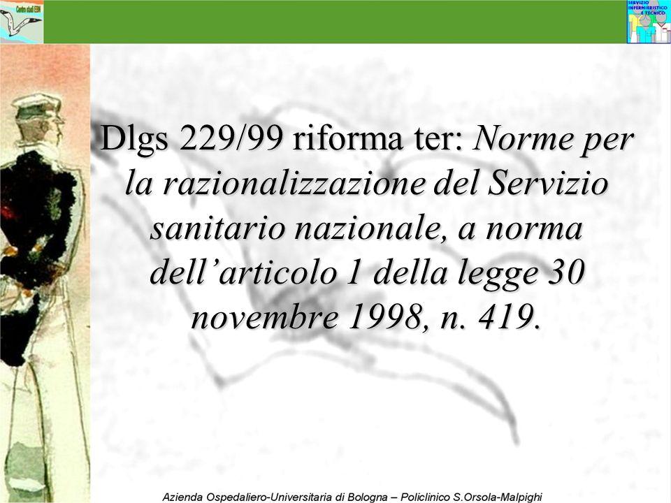 Dlgs 229/99 riforma ter: Norme per la razionalizzazione del Servizio sanitario nazionale, a norma dell'articolo 1 della legge 30 novembre 1998, n.