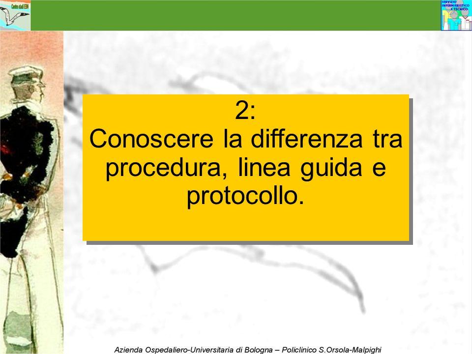 Conoscere la differenza tra procedura, linea guida e protocollo.