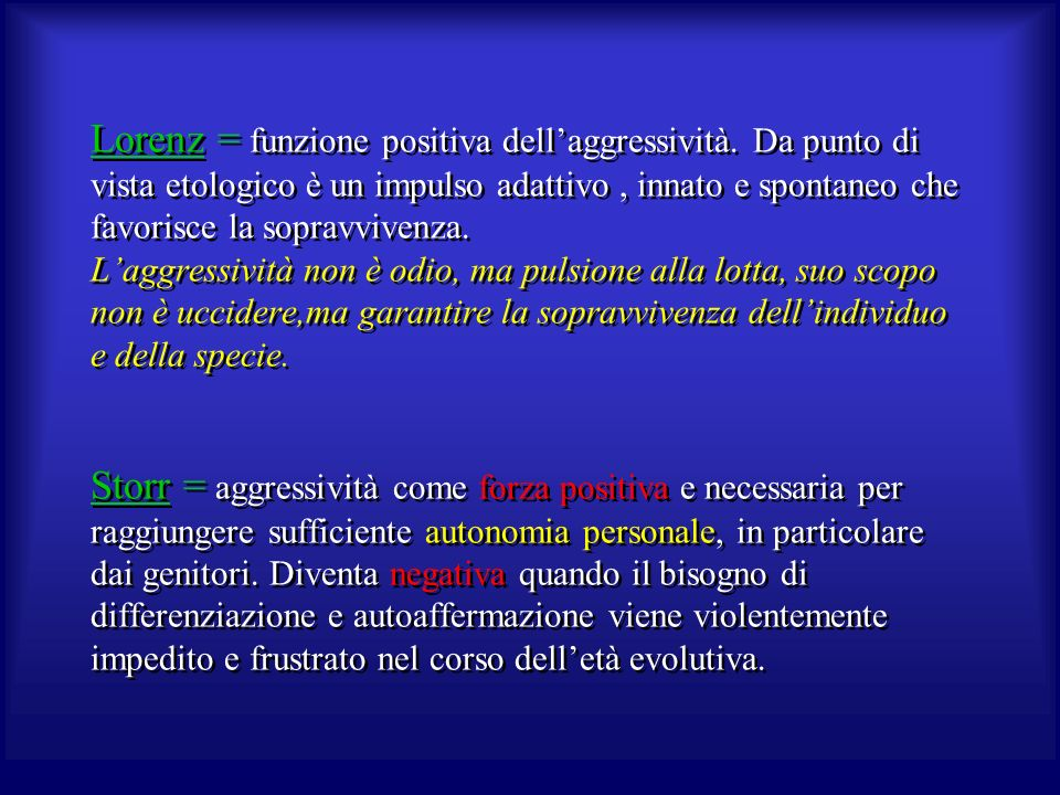 Lorenz = funzione positiva dell'aggressività
