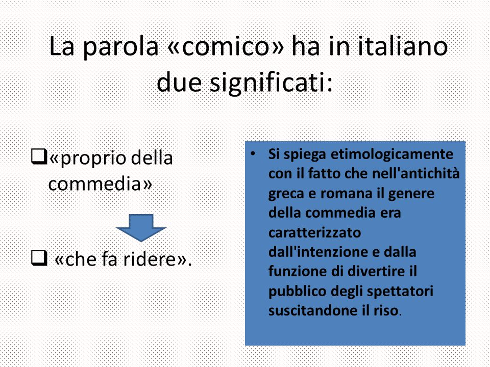 La parola «comico» ha in italiano due significati: