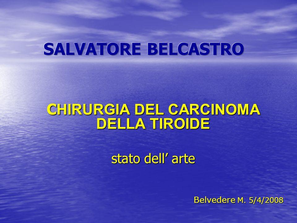 CHIRURGIA DEL CARCINOMA DELLA TIROIDE stato dell' arte