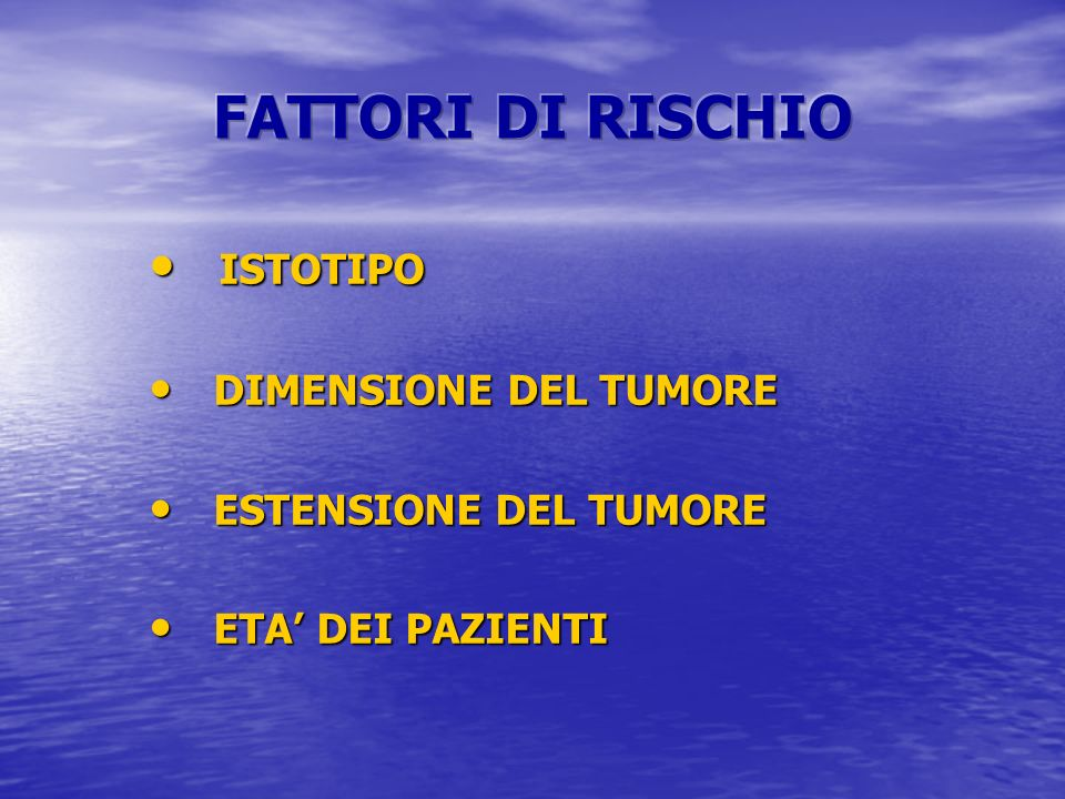 FATTORI DI RISCHIO ISTOTIPO DIMENSIONE DEL TUMORE