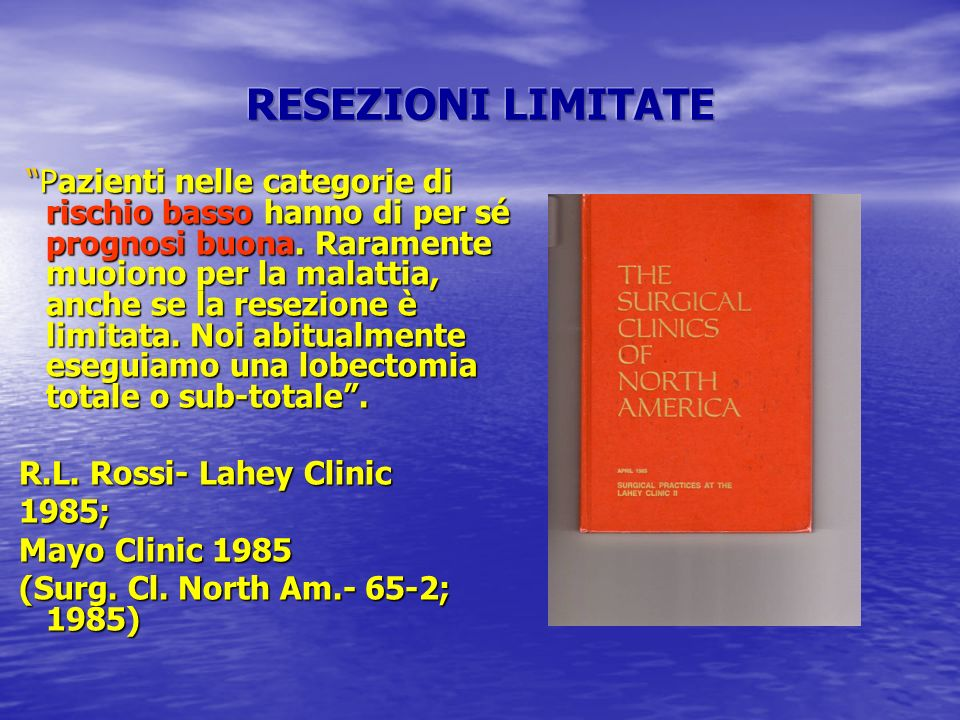 RESEZIONI LIMITATE R.L. Rossi- Lahey Clinic 1985; Mayo Clinic 1985