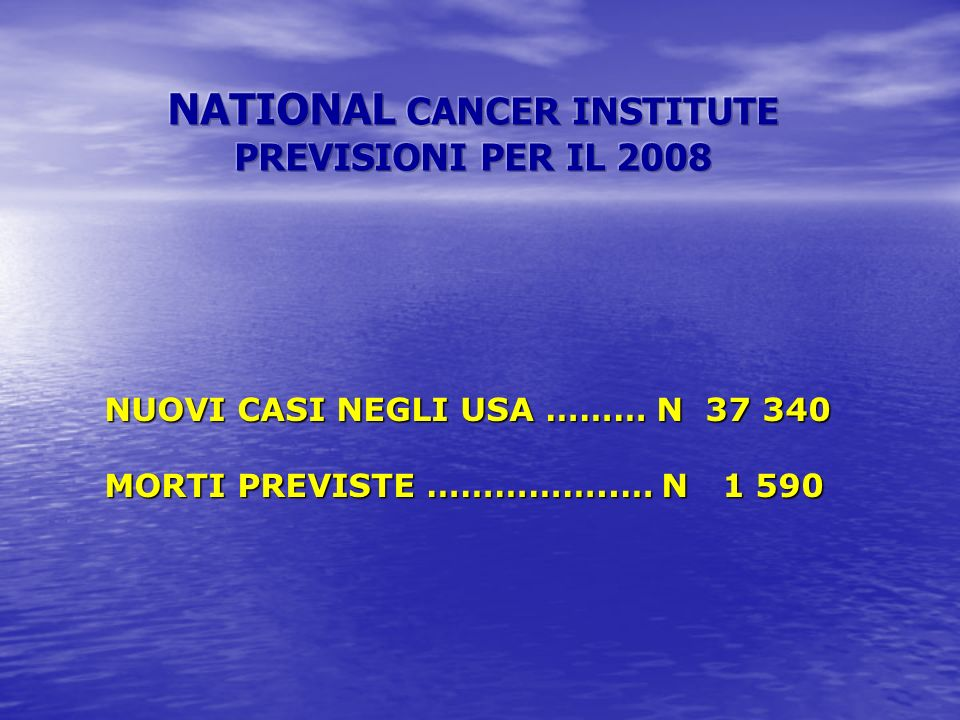 NATIONAL CANCER INSTITUTE PREVISIONI PER IL 2008