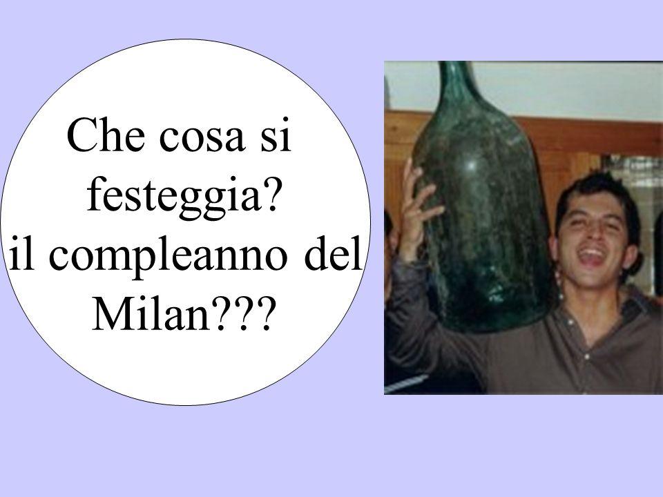 Che cosa si festeggia il compleanno del Milan