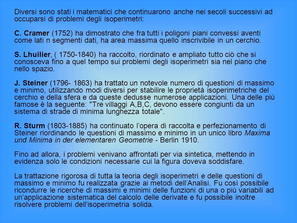 Diversi sono stati i matematici che continuarono anche nei secoli successivi ad occuparsi di problemi degli isoperimetri: C.