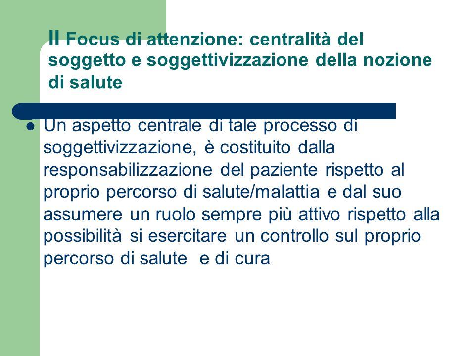 II Focus di attenzione: centralità del soggetto e soggettivizzazione della nozione di salute