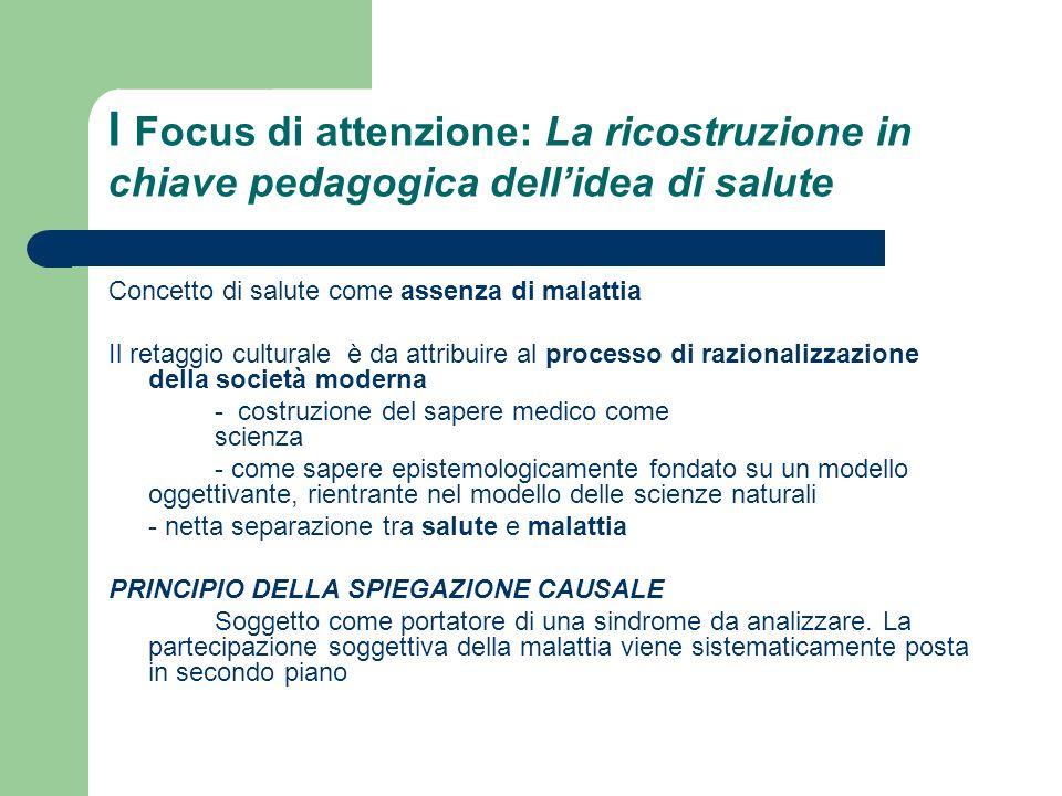 I Focus di attenzione: La ricostruzione in chiave pedagogica dell'idea di salute