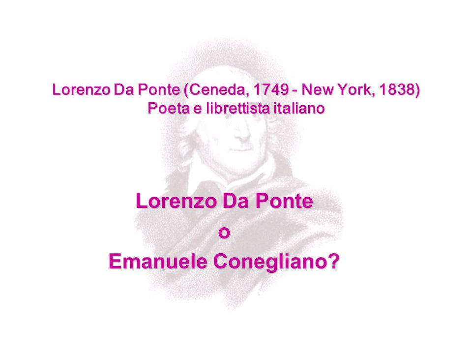 Lorenzo Da Ponte o Emanuele Conegliano