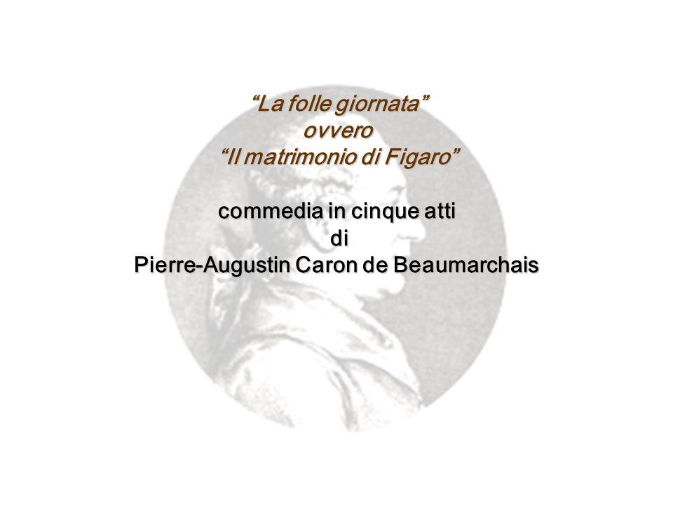 La folle giornata ovvero Il matrimonio di Figaro commedia in cinque atti di Pierre-Augustin Caron de Beaumarchais