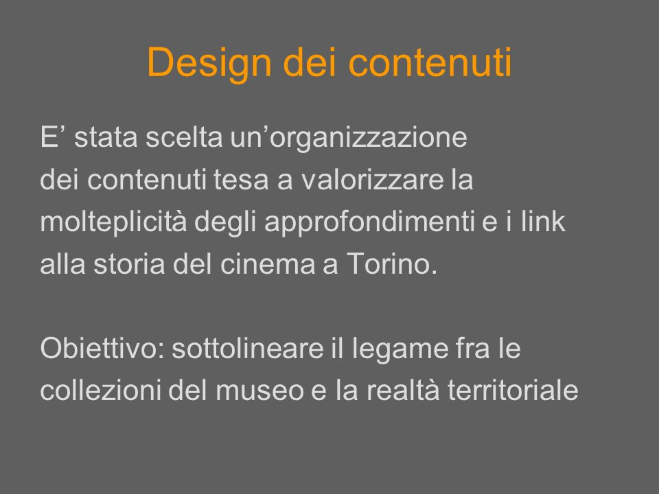 Design dei contenuti E' stata scelta un'organizzazione