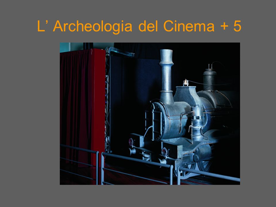 L' Archeologia del Cinema + 5
