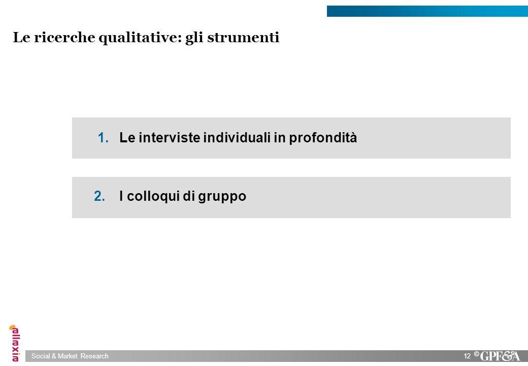 Le ricerche qualitative: gli strumenti