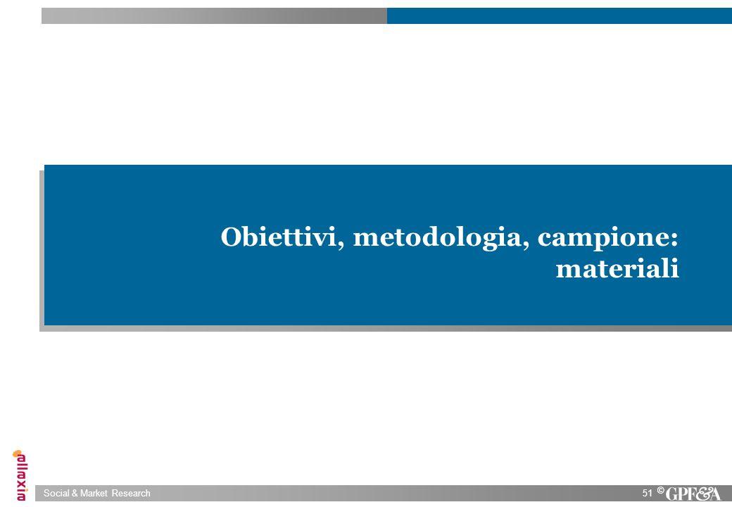 Obiettivi, metodologia, campione: materiali