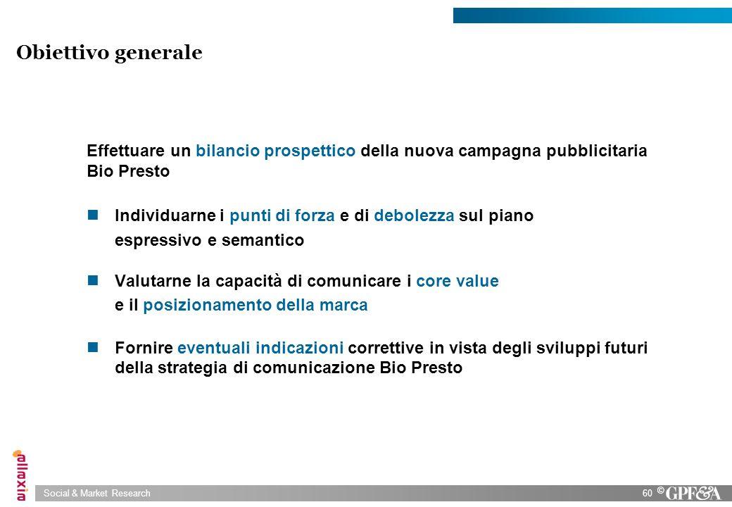 Obiettivo generale Effettuare un bilancio prospettico della nuova campagna pubblicitaria Bio Presto.