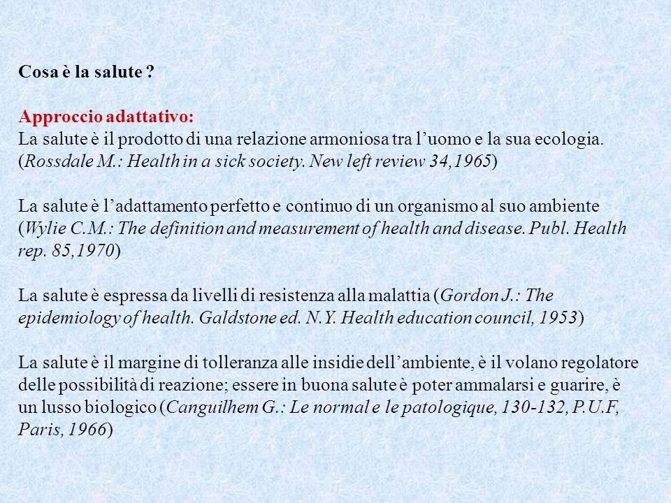 Cosa è la salute Approccio adattativo: