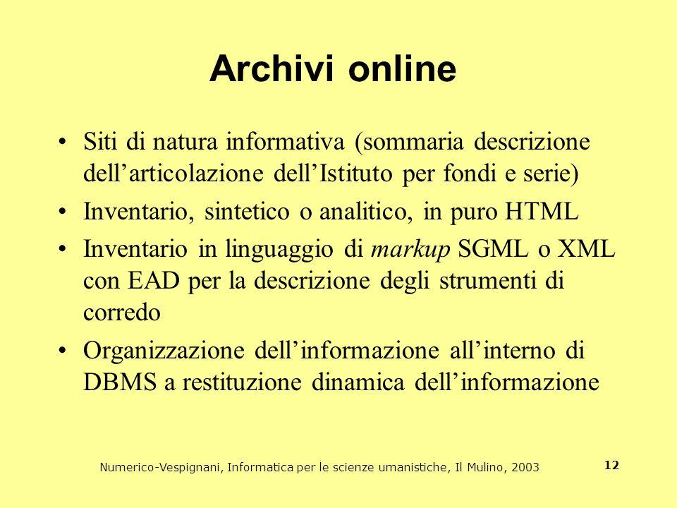 Archivi online Siti di natura informativa (sommaria descrizione dell'articolazione dell'Istituto per fondi e serie)