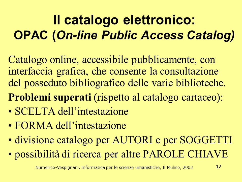 Il catalogo elettronico: OPAC (On-line Public Access Catalog)