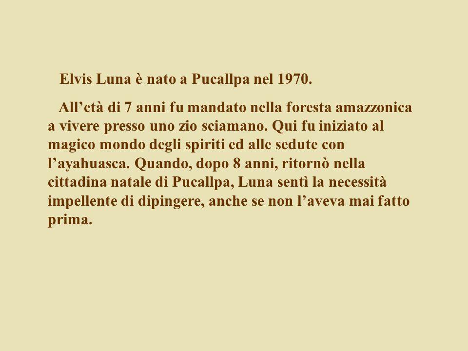 Elvis Luna è nato a Pucallpa nel 1970.