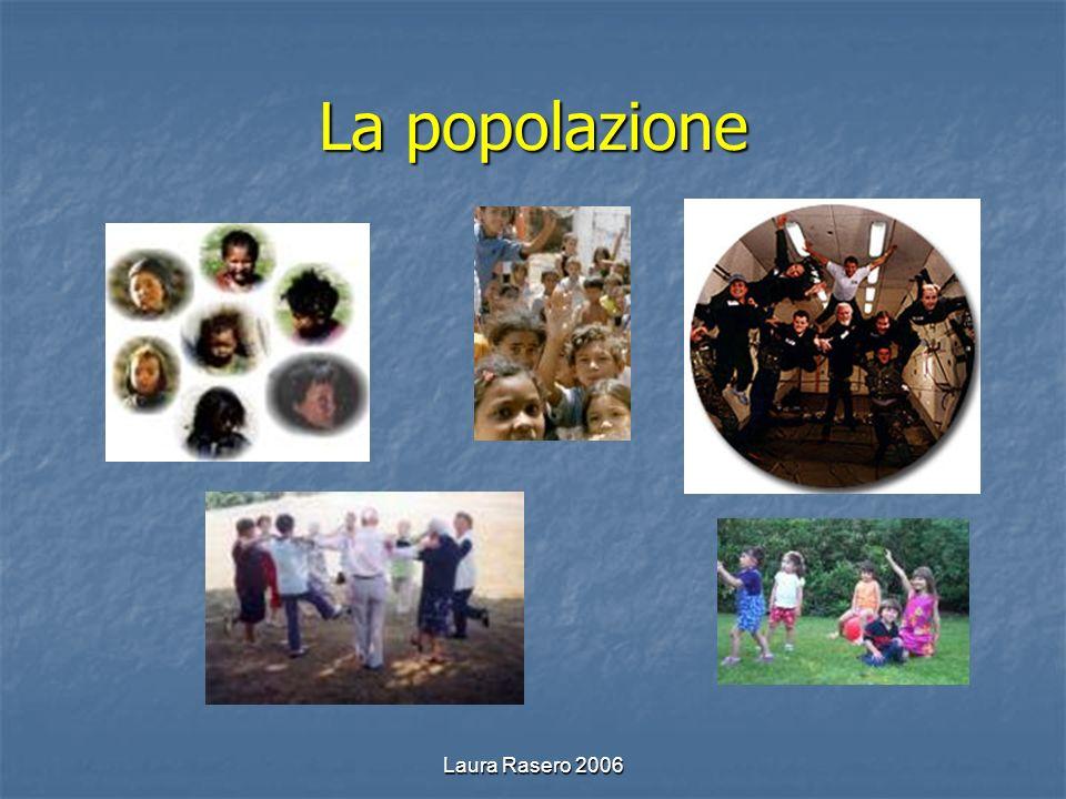 La popolazione Laura Rasero 2006