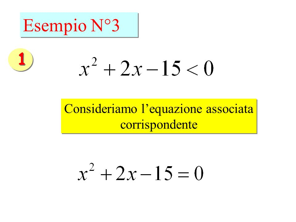 Consideriamo l'equazione associata