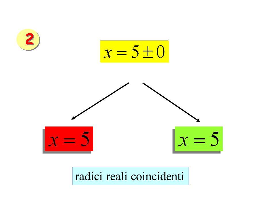 2 radici reali coincidenti