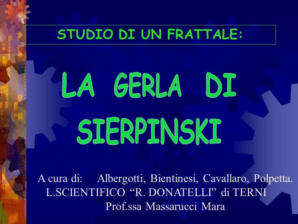 SIERPINSKI LA GERLA DI STUDIO DI UN FRATTALE:
