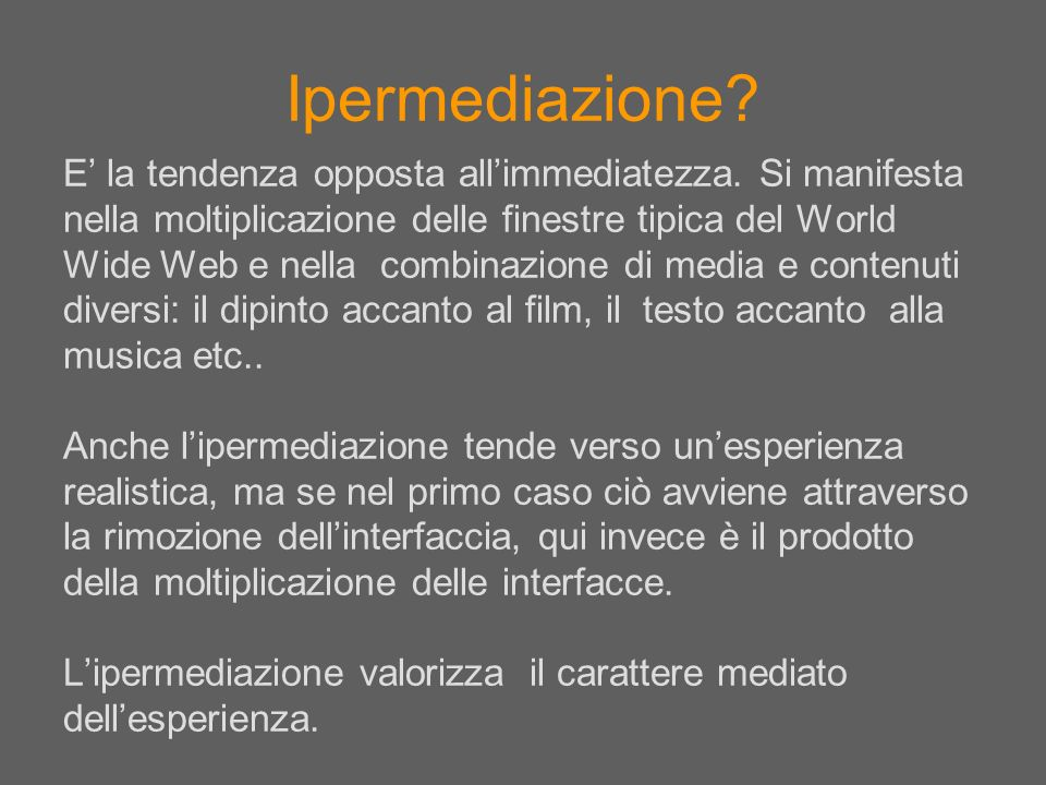Ipermediazione E' la tendenza opposta all'immediatezza. Si manifesta