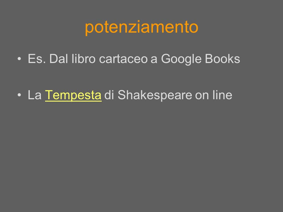 potenziamento Es. Dal libro cartaceo a Google Books