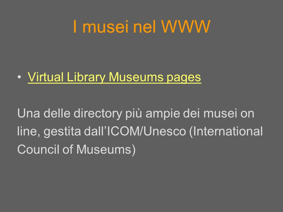 I musei nel WWW Virtual Library Museums pages