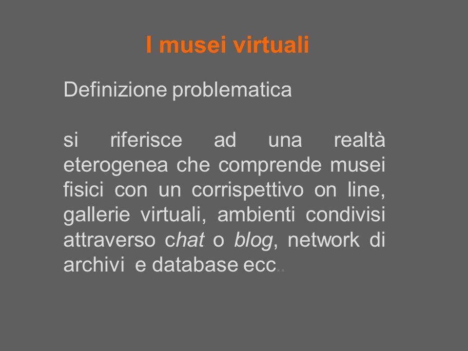 I musei virtuali Definizione problematica