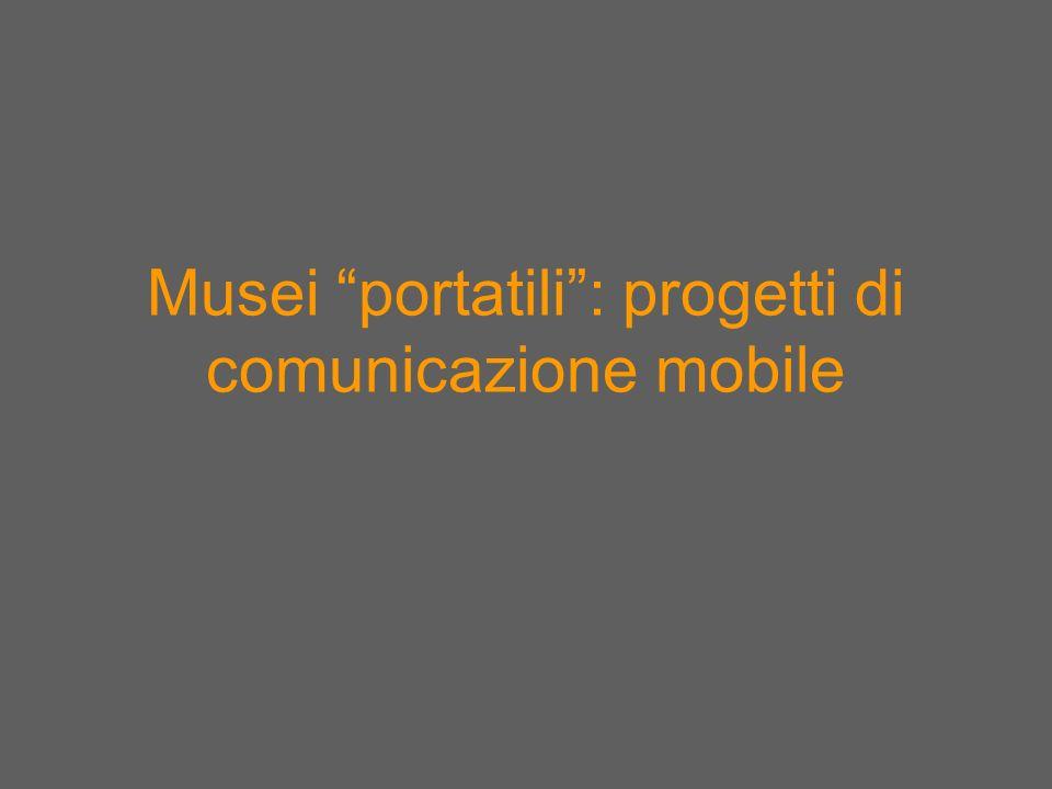 Musei portatili : progetti di comunicazione mobile