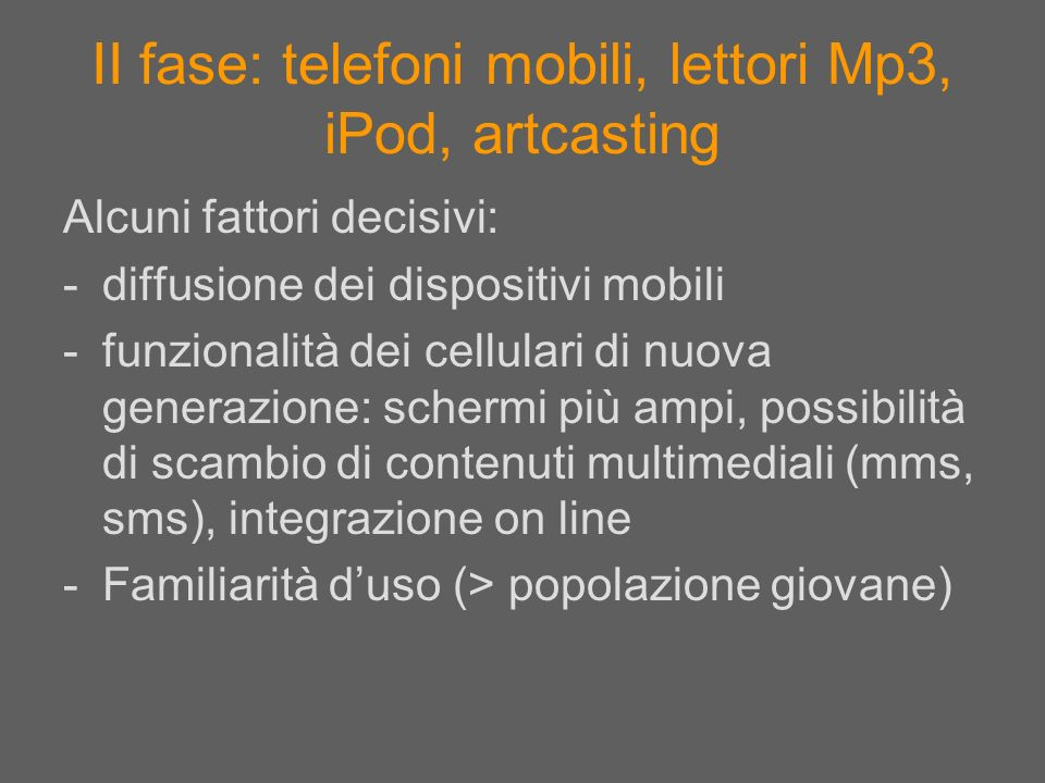 II fase: telefoni mobili, lettori Mp3, iPod, artcasting