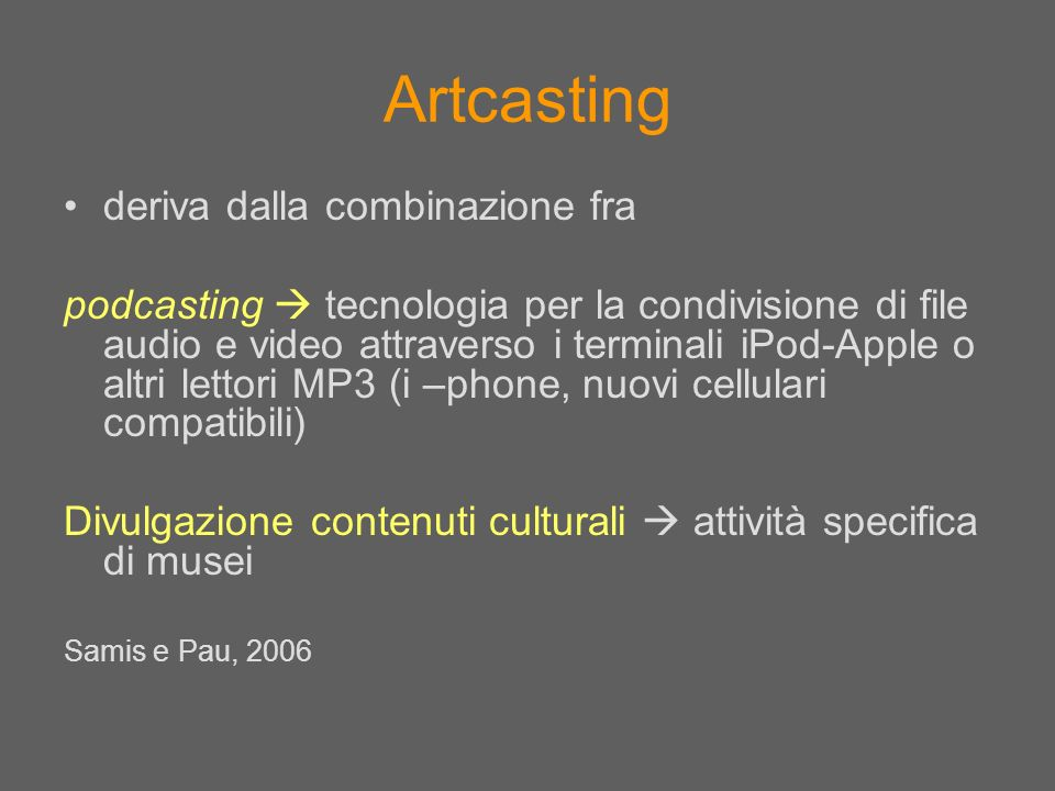 Artcasting deriva dalla combinazione fra