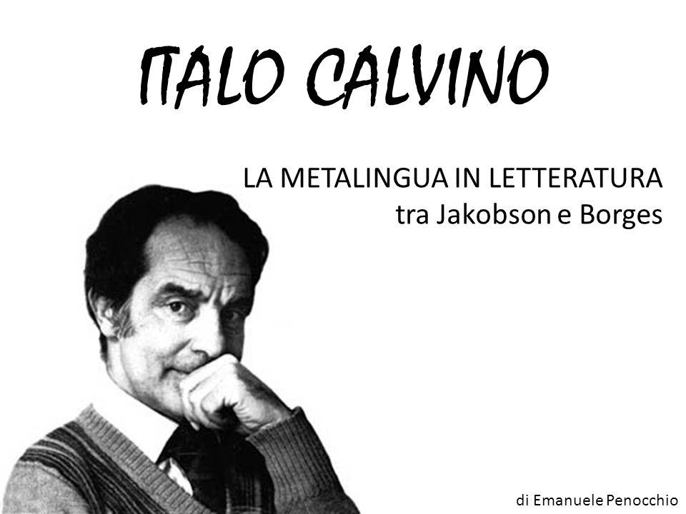 ITALO CALVINO LA METALINGUA IN LETTERATURA tra Jakobson e Borges