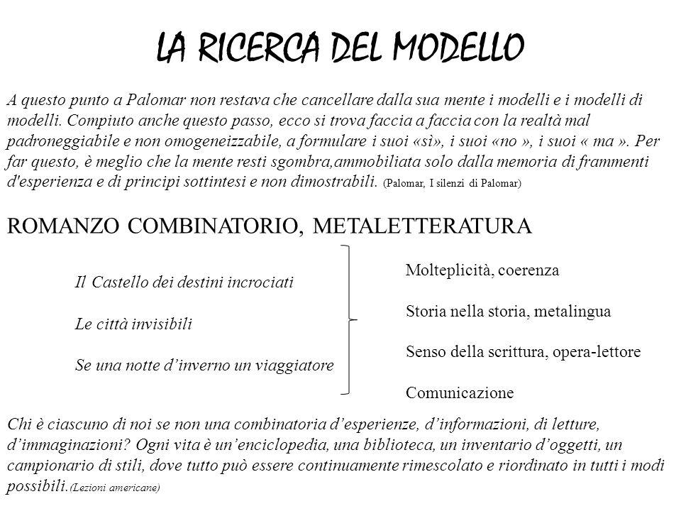LA RICERCA DEL MODELLO ROMANZO COMBINATORIO, METALETTERATURA