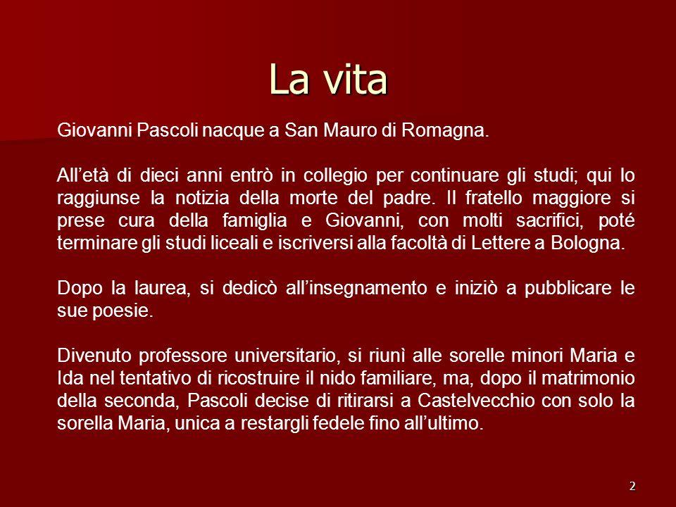 La vita Giovanni Pascoli nacque a San Mauro di Romagna.