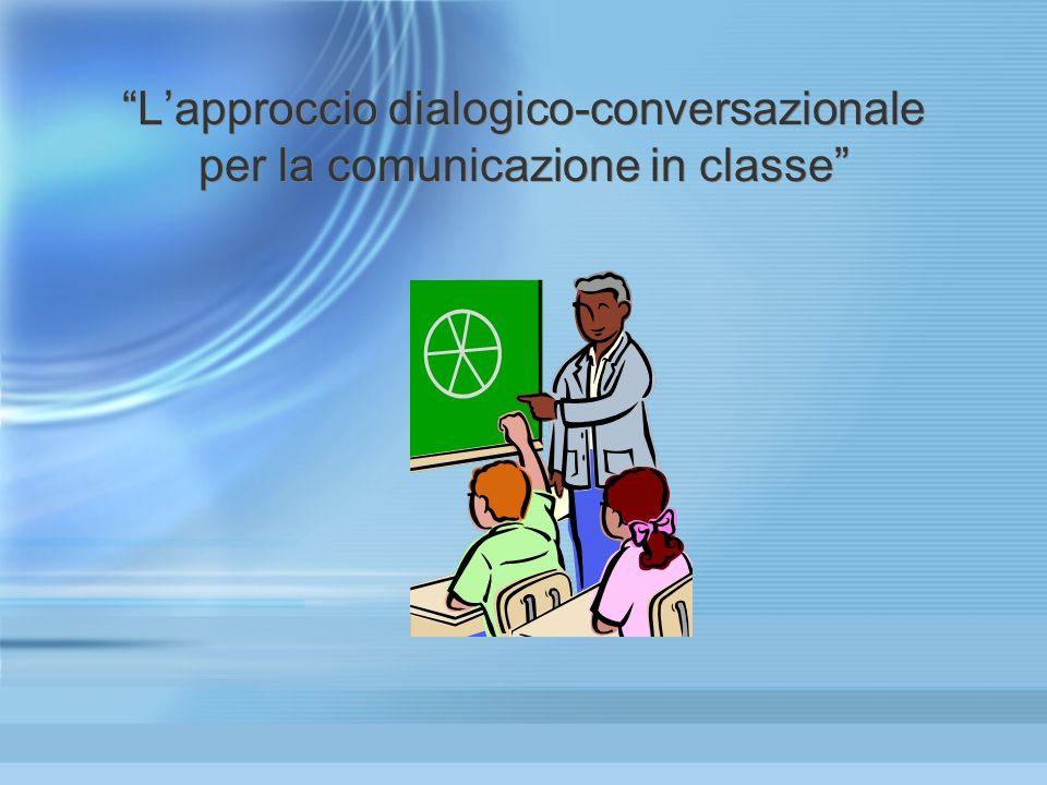 L'approccio dialogico-conversazionale per la comunicazione in classe