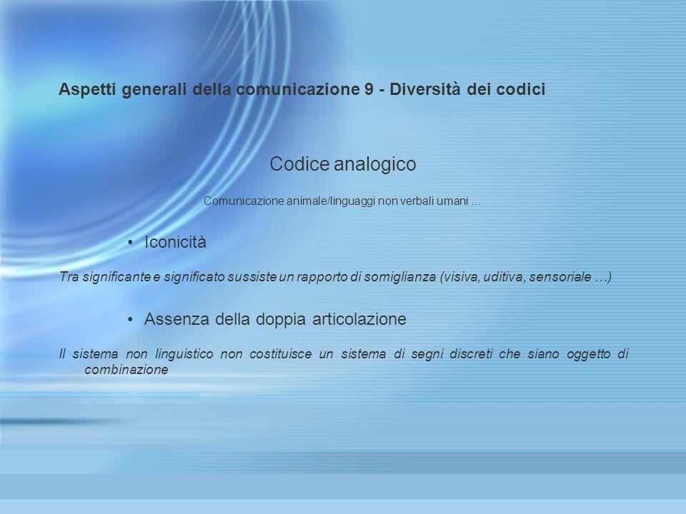 Aspetti generali della comunicazione 9 - Diversità dei codici