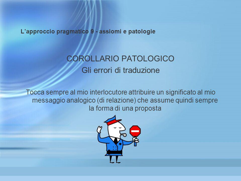 L'approccio pragmatico 9 - assiomi e patologie