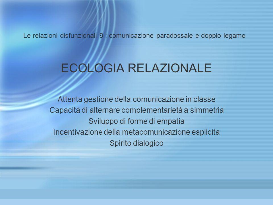 ECOLOGIA RELAZIONALE Attenta gestione della comunicazione in classe