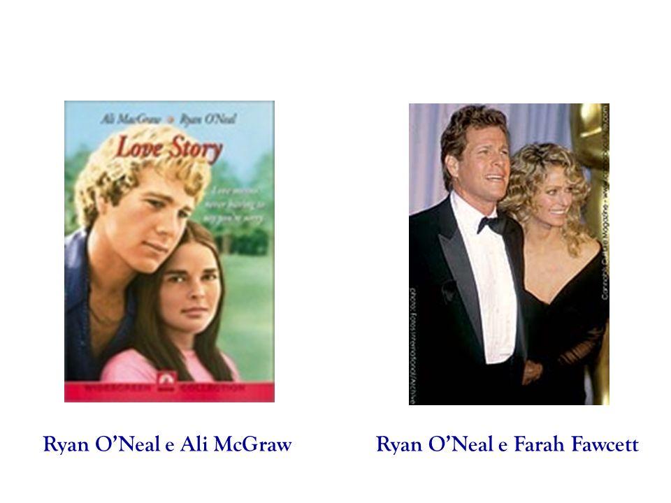 Ryan O'Neal e Ali McGraw Ryan O'Neal e Farah Fawcett