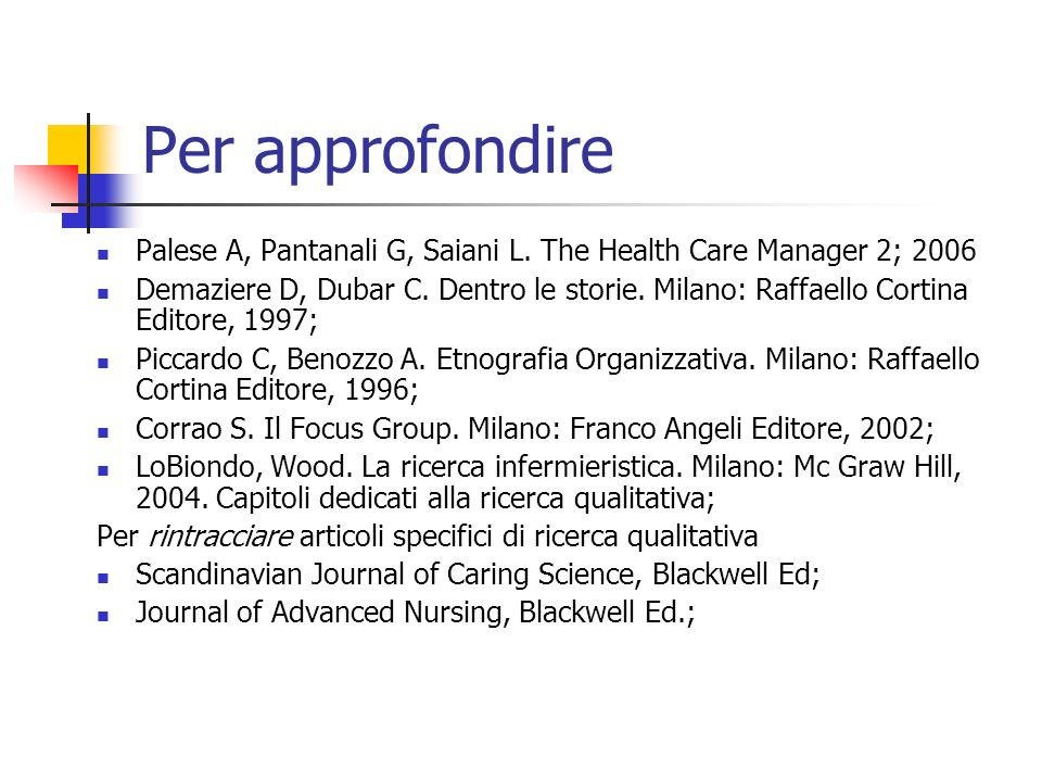 Per approfondirePalese A, Pantanali G, Saiani L. The Health Care Manager 2; 2006.