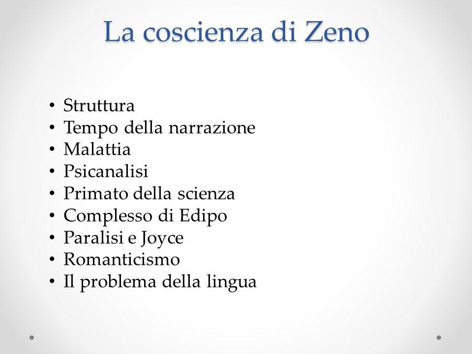 La coscienza di Zeno Struttura Tempo della narrazione Malattia