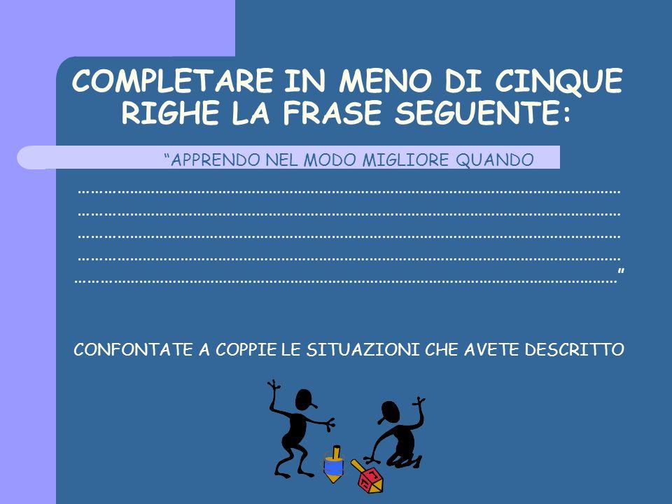 COMPLETARE IN MENO DI CINQUE RIGHE LA FRASE SEGUENTE: