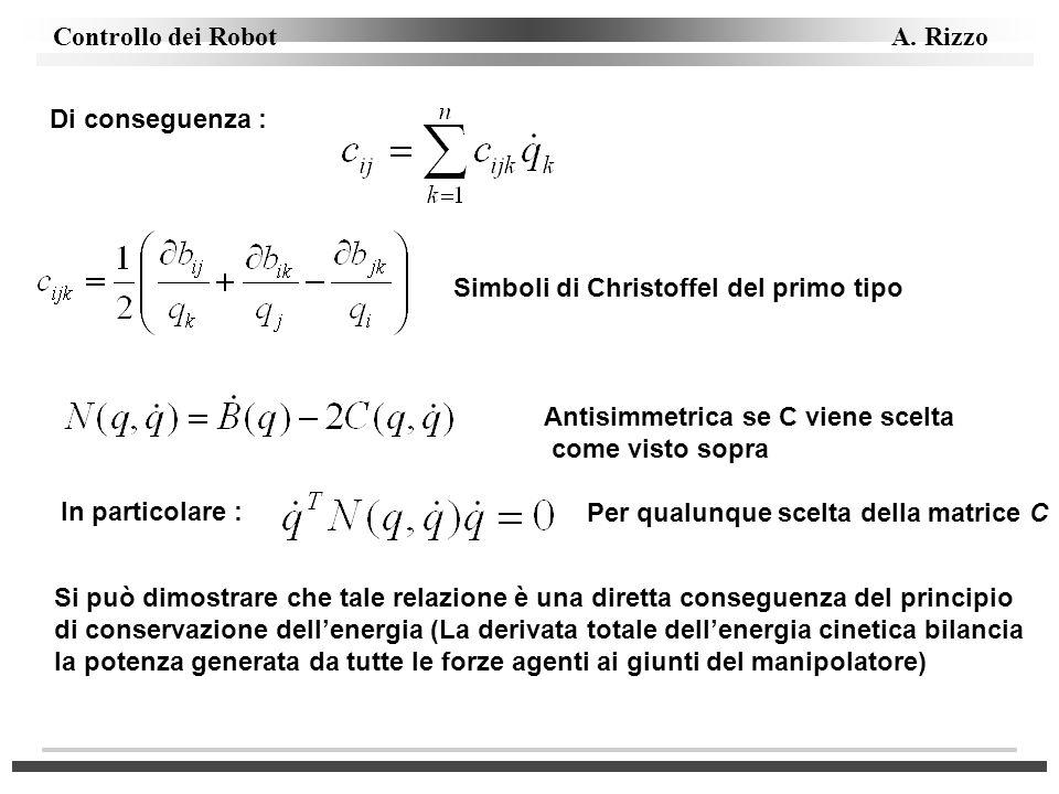 Di conseguenza : Simboli di Christoffel del primo tipo. Antisimmetrica se C viene scelta. come visto sopra.