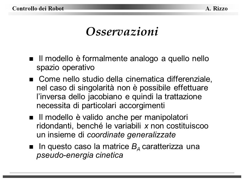 OsservazioniIl modello è formalmente analogo a quello nello spazio operativo.