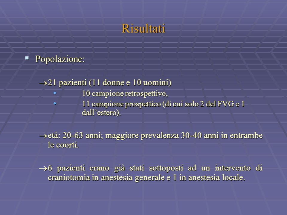Risultati Popolazione: 21 pazienti (11 donne e 10 uomini)